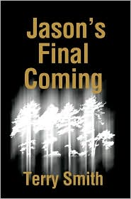 Jason's Final Coming, terry smith, writer, producer, author, playwright